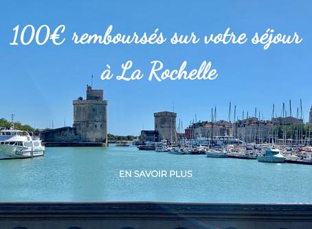 100€ remboursés sur votre séjour à La Rochelle