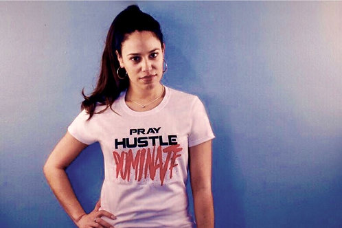 Pray-Hustle-Dominate T-Shirt