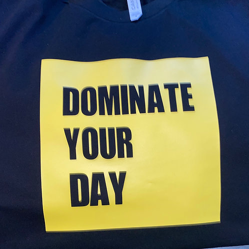 Dominate Your Day T-shirt