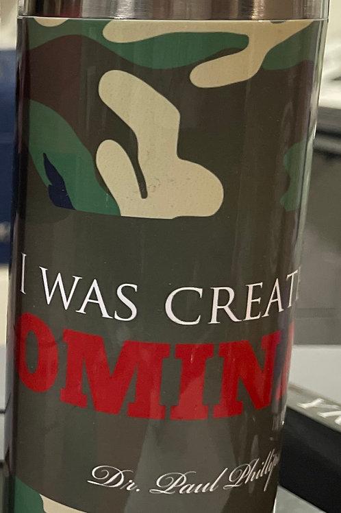 I Was Created 2 DOMINATE Travel Mug