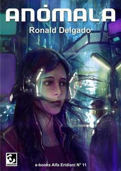 """A la venta """"Anómala"""" de Ronald Delgado"""