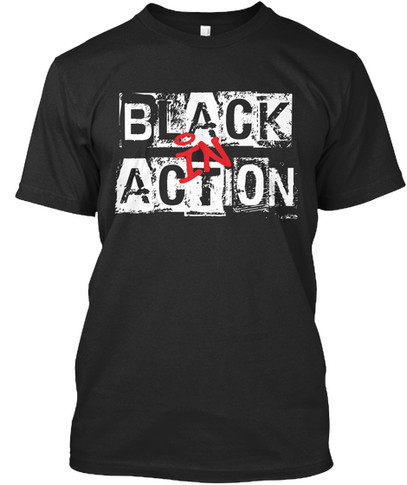 """""""Black In Action"""" tshirt"""
