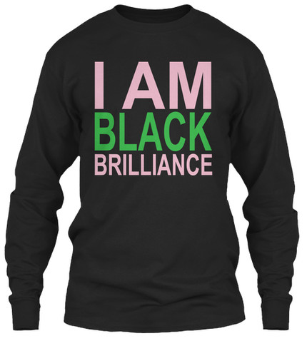 AKA - I Am Black Brilliance longsleeve