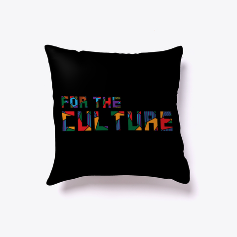"""""""For The Culture"""" pillow"""