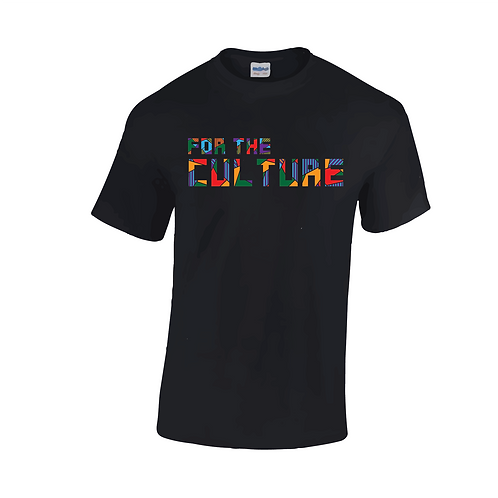 """For The Culture"" T-shirt"