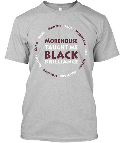Morehouse Taught Me tshirt