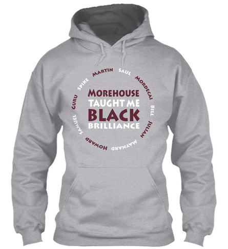 Morehouse Taught Me hoodie