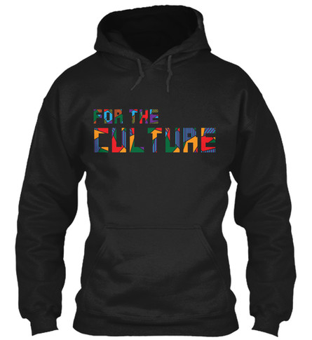 """For The Culture"" hoodie"