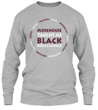 Morehouse Taught Me longsleeve