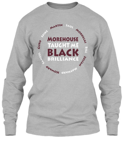 Morehouse Taught Me longsleeve
