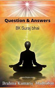 Question Answers by BK Suraj bhai