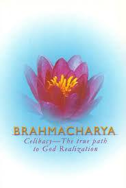 Celibacy in Life - Brahmacharya