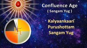 Sangam Yug - Confluence Age