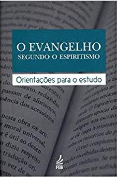 O Evangelho Segundo o Espiritismo-Orientações Para o Estudo