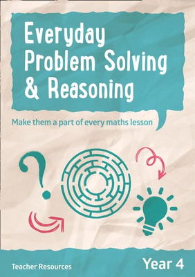 Everyday Problem Solving and Reasoning Year 4