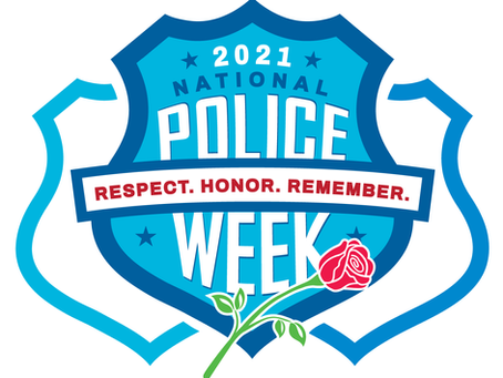 2021 National Police Week Respect Honor Remember