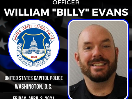 "Blessed Are The Peacemakers Officer William ""Billy"" Evans U.S. Capitol Police, Wash DC 4/2/21"
