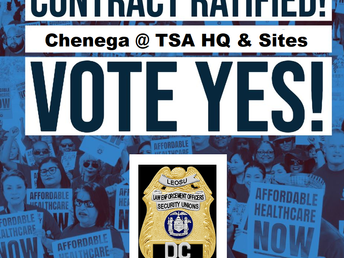 175 Chenega Security Officers @ TSA HQ and Various Sites Vote YES to Ratify Their New CBA which incl