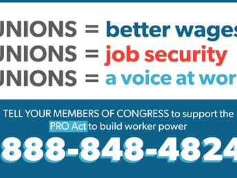 Contact Congress @ 888-848-4824 & Tell Them to Support the Protecting the Right to Organize (PRO