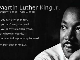 Keep Moving Forward Never Backwards - Remembering the Life and Legacy of Martin Luther King Jr.