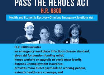 Tell Your Senator: Support H.R. 6800, the HEROES Act (H.R. 6800) Call Your Senator @ 866-832-1560