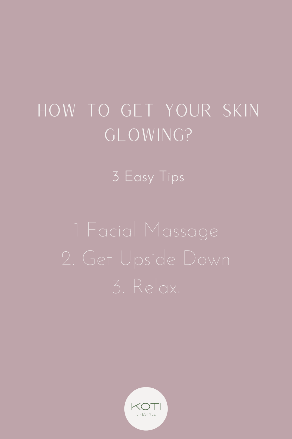 Koti Lifestyle | How to get glowing skin tips
