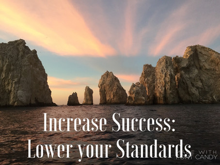 3 Tips for Success? First, Lower Your Standards