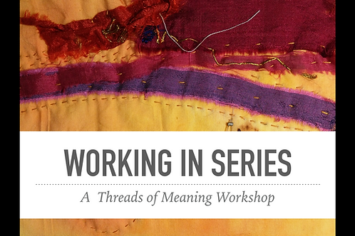 Working in Series: a Threads of Meaning Workshop