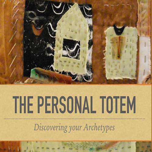 The Personal Totem Discovering Your Archetypes