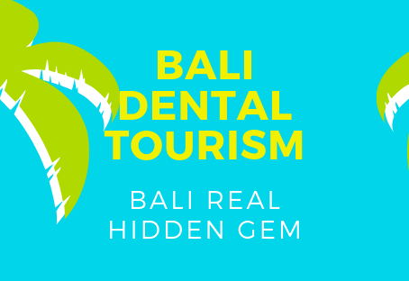 Bali Dental Tourism. Bali Real Hidden Gem.