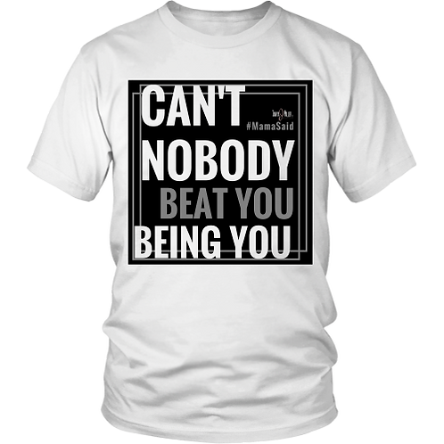 Can't Nobody T-Shirt