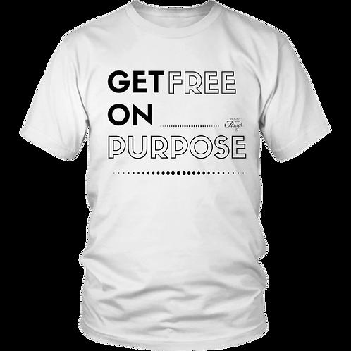 Get Free On Purpose T-Shirt
