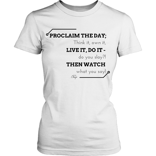 Proclaim the Day T-Shirt