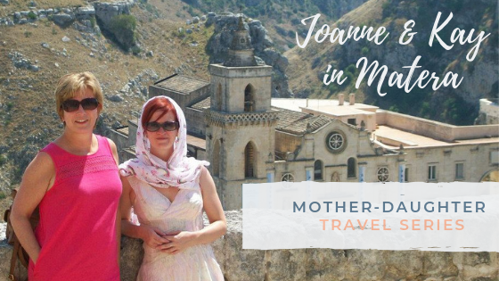 Mother-Daughter Travel Series: Joanne & Kay in Matera