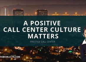 A Positive Call Center Culture Matters