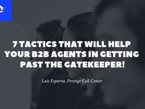7 Tactics That Will Help Your B2B Agents in Getting Past The Gatekeeper!