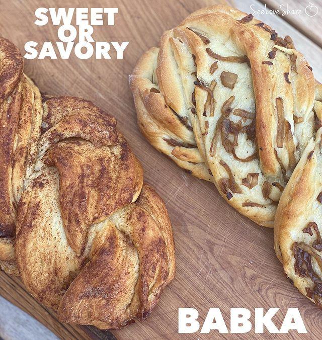 Sweet or Savory Babka