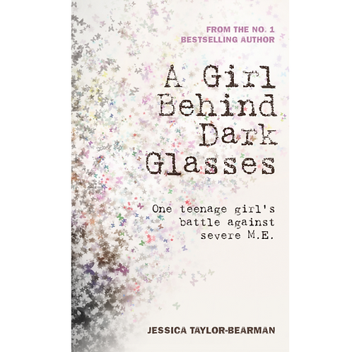 A Girl Behind Dark Glasses (Special Edition)  by Jessica Taylor-Bearman