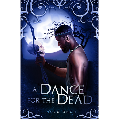 A Dance For The Dead by Nuzo Onoh