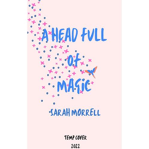 A Head Full of Magic by Sarah Morrell (Temp Cover)
