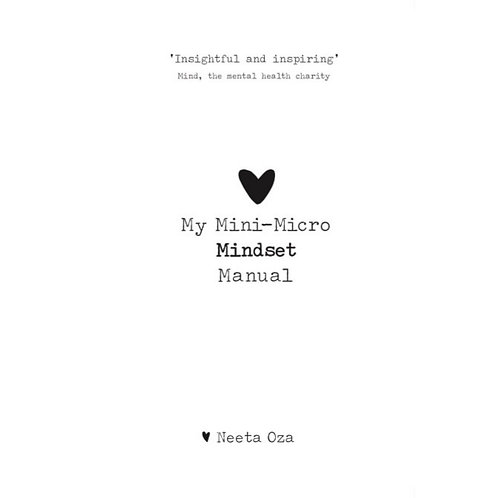 My Mini-Micro Mindset Manual by Neeta Oza