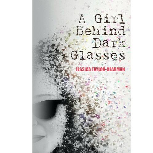A Girl Behind Dark Glasses by Jessica Taylor-Barman - ebook