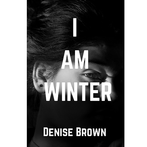 I am Winter by Denise Brown