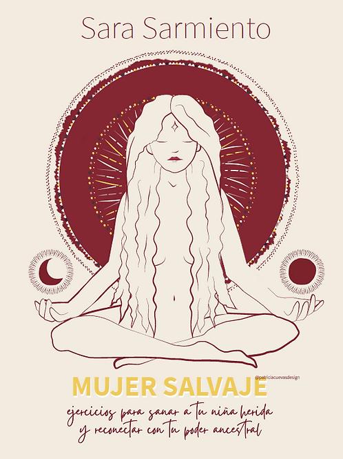 Mujer Salvaje. Ejercicios para Sanar a tu Niña Herida y Reconectar con tu Poder