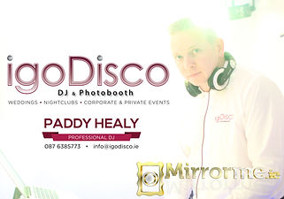 Dj Paddy H. igoDisco.ie Mirrorme.ie