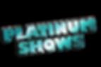 Platinum Shows