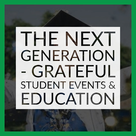The Next Generation - Grateful Student Events & Education