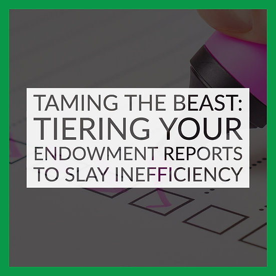 Taming the Beast: Tiering Your Endowment Reports to Slay Inefficiency