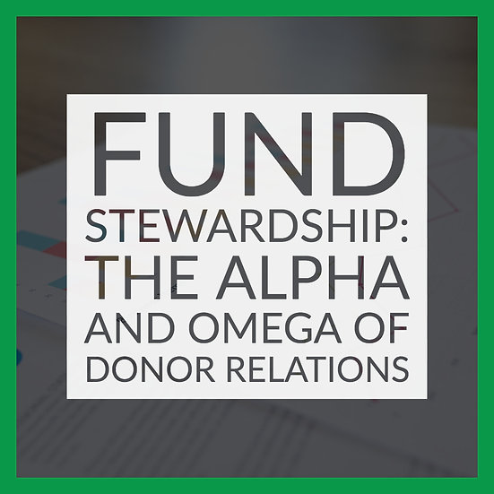 Fund Stewardship: The Alpha and Omega of Donor Relations