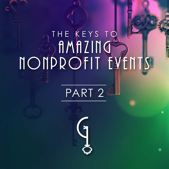 Part 2: The Keys to Amazing Nonprofit Events